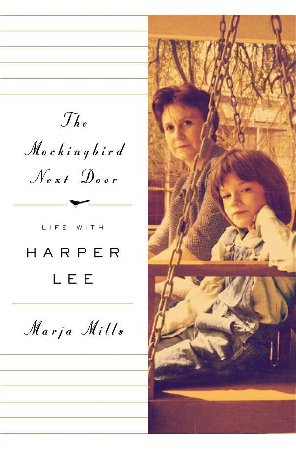 """The Mockingbird Next Door: Life with Harper Lee,"" by Marja Mills Photo: Penguin Press"