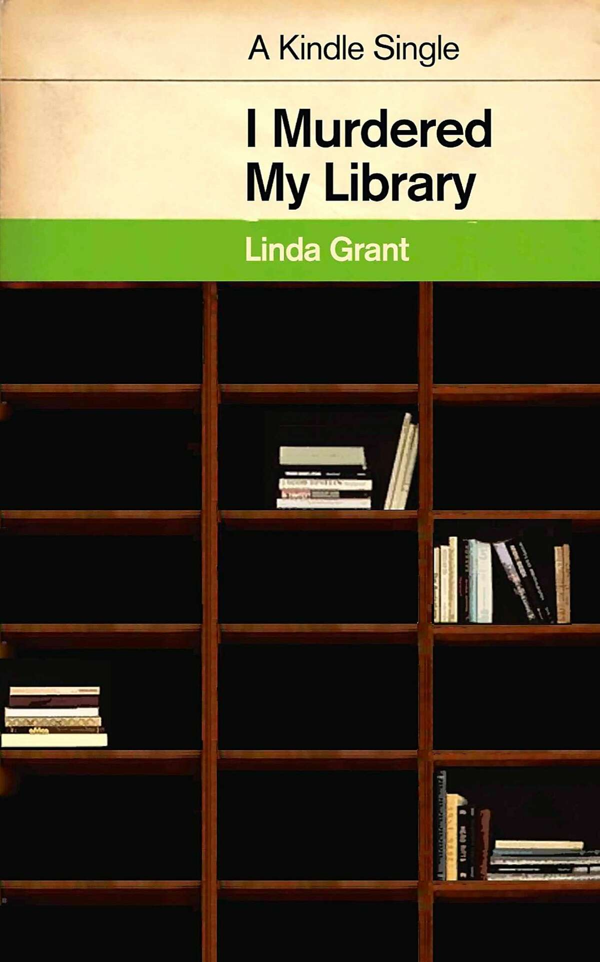 """""""I Murdered My Library,"""" by Linda Grant"""