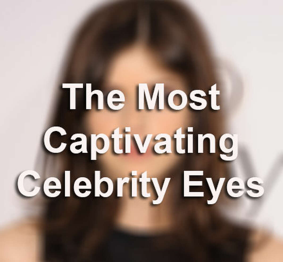 It's been said the eyes are a window to your soul, and there is nothing better than a pair of gorgeous eyes to stare into. For these celebrities, having a striking set of peepers in Hollywood helps them make a powerful impact on the big screen.Source: starpulse.com