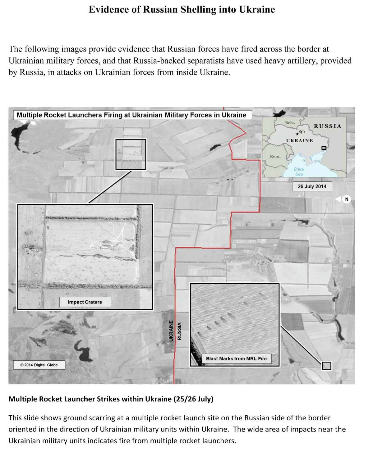 This first page of a four page document released by the U.S. State Department in Washington, July 27, 2014 shows a satellite image that purports to shows ground scarring at a multiple rocket launch site on the Russian side of the border oriented in the direction of Ukraine military unites within Ukraine. The United States says the images back up its claims that rockets have been fired from Russia into eastern Ukraine and heavy artillery for separatists has also crossed the border.AP story: The U.S. State Department, meanwhile, released satellite images that it says back up its claims that rockets have been fired from Russia into eastern Ukraine and heavy artillery for separatists has also crossed the border.