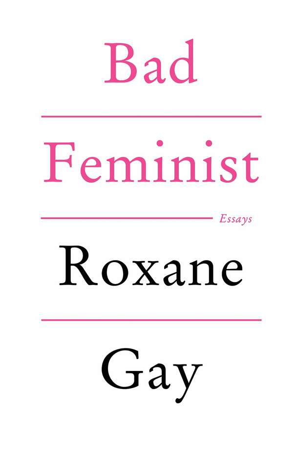 """Bad Feminist,"" by Roxane Gay"