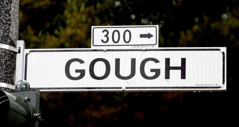 Probably one of the more unforgivable San Francisco mispronunciations is calling Gough Street 'go' street. It's 'goff,' which doesn't really make much sense until you realize the S.F. street rhymes with 'cough.' Photo: KATY RADDATZ, SFC