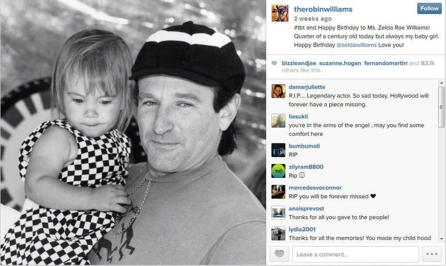 """Robin Williams' final Instagram post reads: """"#tbt and Happy Birthday to Ms. Zelda Rae Williams! Quarter of a century old today but always my baby girl. Happy Birthday @zeldawilliams Love you!"""" It was posted two weeks before his death."""