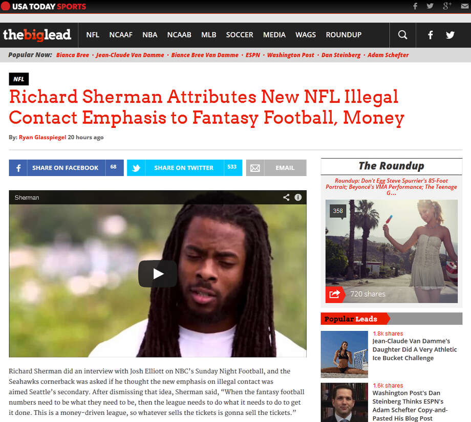 """The Big LeadUSA Today's The Big Lead noted Richard Sherman's interview on """"Sunday Night Football,"""" in which   the star Seahawks cornerback blamed the NFL's new emphasis of flagging illegal contact on fantasy football and the   NFL's thirst for money -- not on the Legion of Boom's so-called handsy defense, as many have suggested. Take that, Jerry   Jones. Photo: Screenshot, TheBigLead.com"""