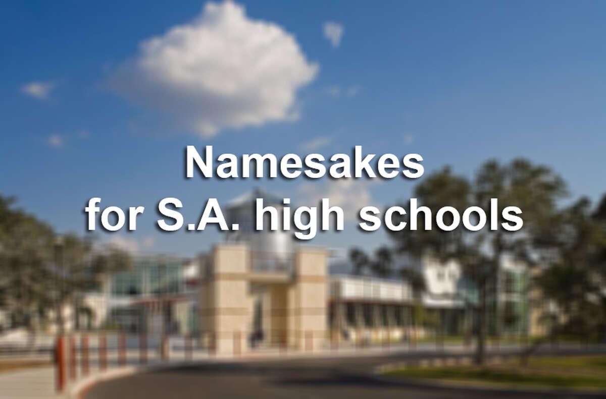 Namesakes for San Antonio high schools
