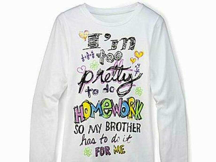"JC Penney caused an uproar when it started selling a T-shirt reading ""I'm too pretty to do homework so my brother has to do it for me"" in 2011. The shirt was quickly yanked from the online store. Photo: JC Penny"