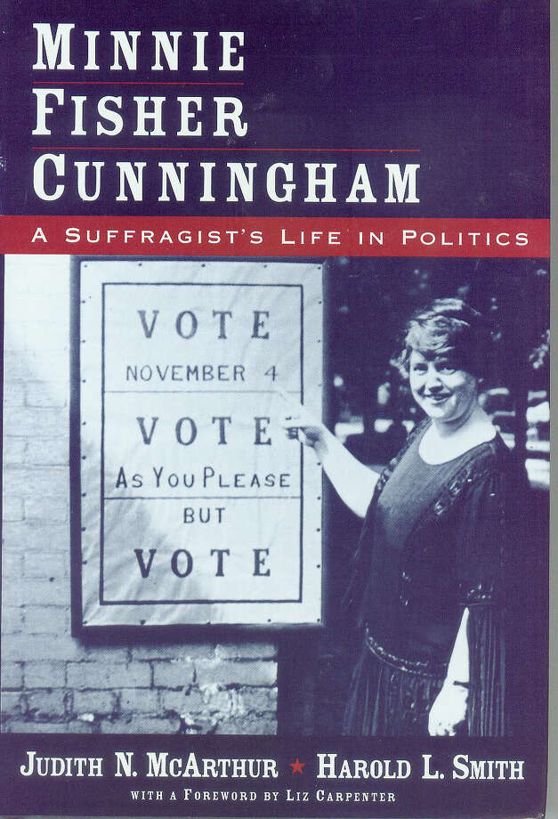 Book jacket ``Minnie Fisher Cunningham: A Suffragist's Life in Politics,'' by Judith McArthur and Harold Smith.     HOUCHRON CAPTION (07/18/2004): None.   New in Texana.