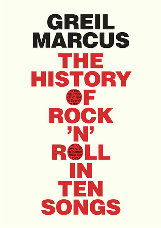 """The History of Rock 'n' Roll in Ten Songs,"" by Greil Marcus / ONLINE_YES"