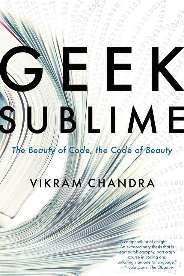 """Geek Sublime,"" by Vikram Chandra Photo: Graywolf Press"