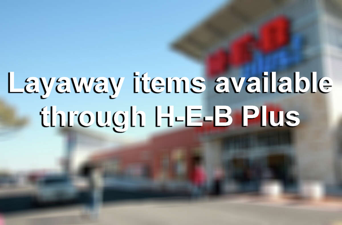 H-E-B has started a new layaway program for big ticket items sold through its H-E-B Plus stores. Here are some of the kinds of items you can now place on layaway.