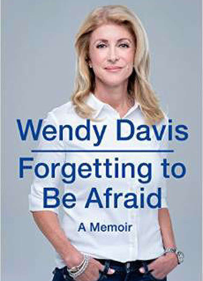 """""""Forgetting to Be Afraid: A Memoir"""" by Wendy Davis goes on sale this week. Photo: Courtesy Photo"""
