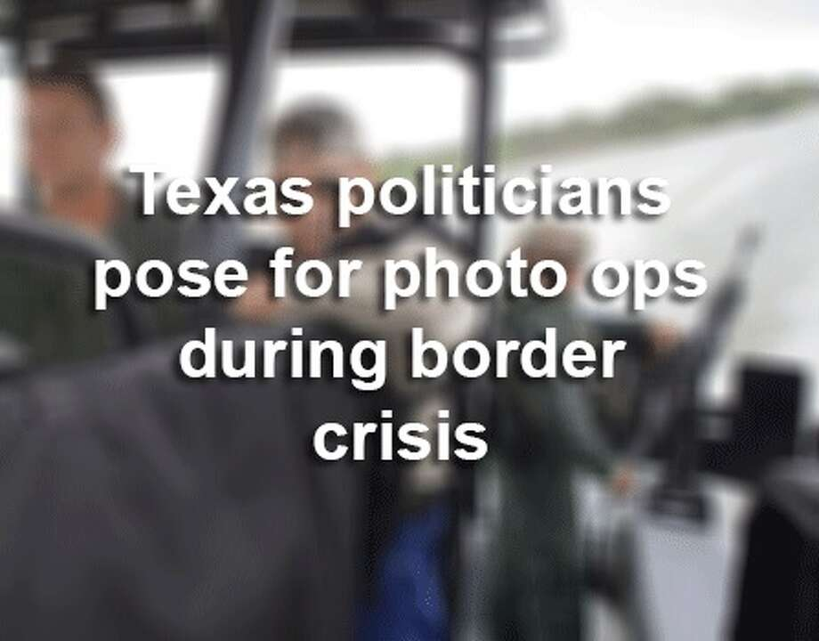 Texas politicos pose for photo ops during the border crisis in the last two years. Photo: San Antonio Express-News
