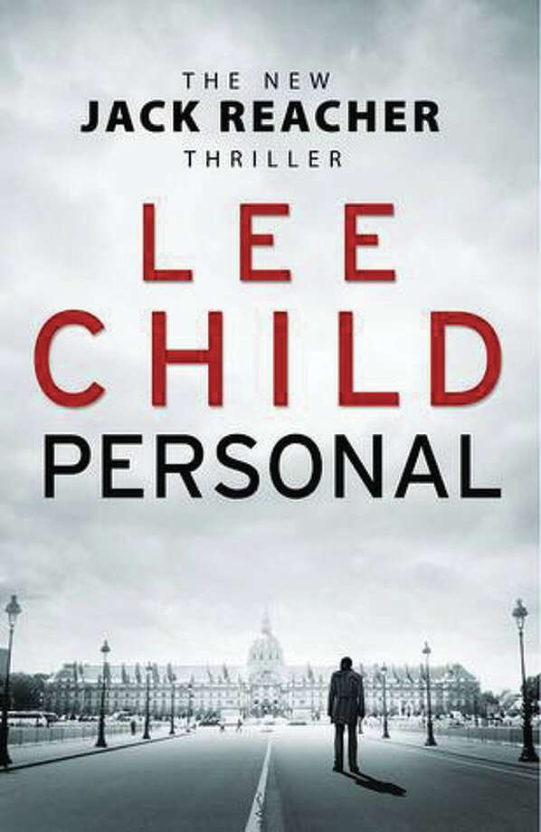 PERSONAL, by Lee Child. Jack Reacher, a former military cop, helps the State Department and the CIA stop a sniper who has targeted a G8 summit.