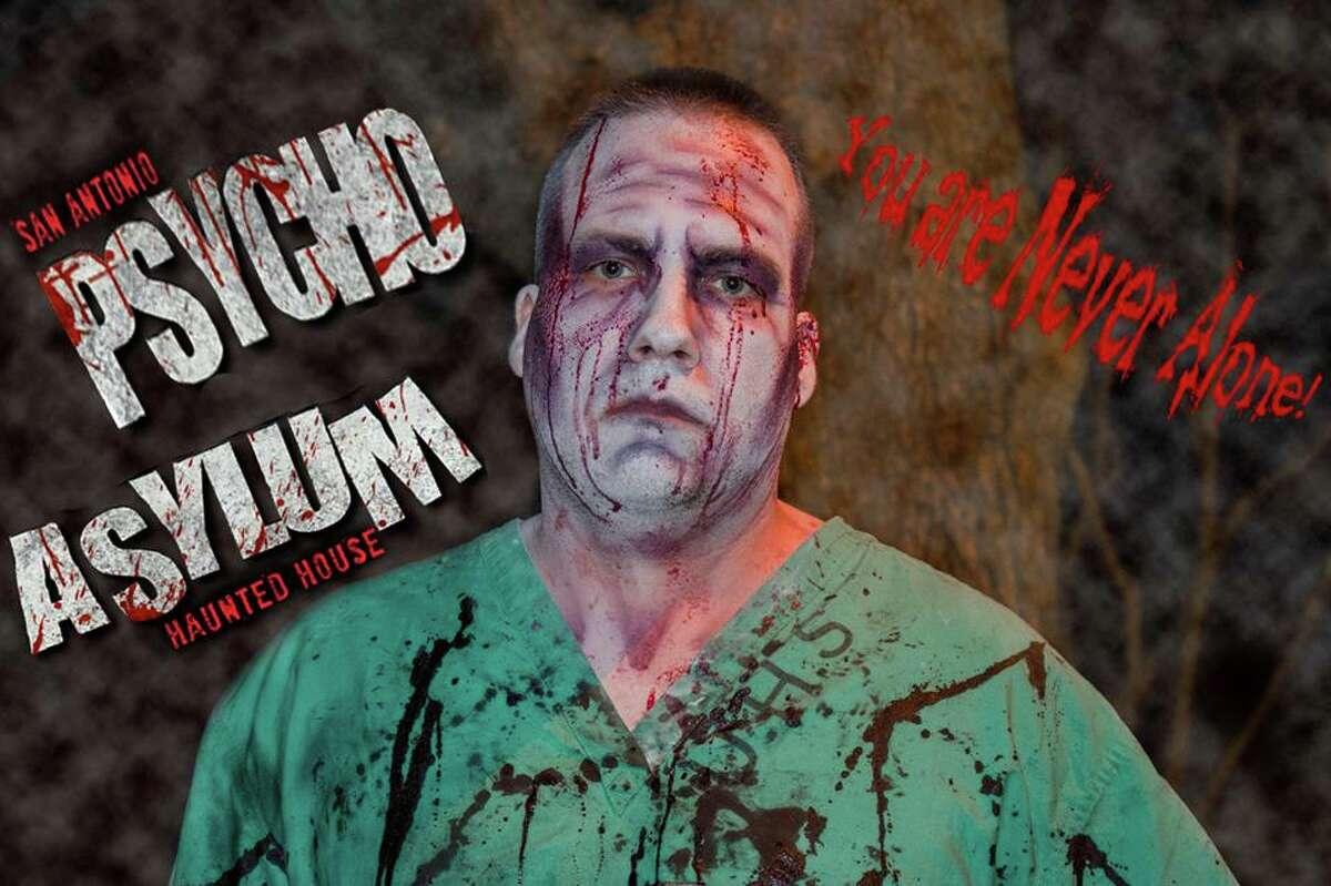 Psycho Asylum Haunted House 1201 E. Houston St., psychoasylumsa.com Open: Sept. 30-Oct. 1, Oct. 5-8, 12-15, 19-22, 25-31Hours: Fri.-Sat., 7:30 p.m.-midnight; Sun.-Thurs., 7 p.m.-10 p.m. Admission: $28 at H-E-B stores; $30 online at ticketfly.com; $35 at gate
