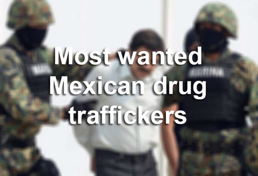 These are the most wanted Mexican drug traffickers, according to the U.S. State Department.
