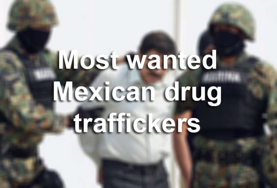 These are the most wanted Mexican drug traffickers, according to the U.S. State Department. Photo: ALFREDO ESTRELLA/AFP/GETTY IMAGES