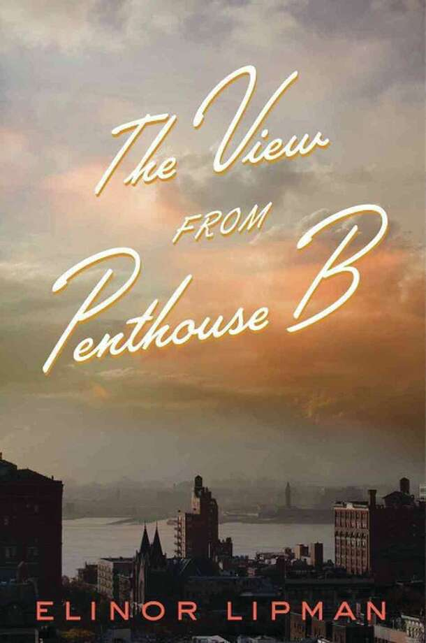 Elinor Lipman's ?The View from Penthouse B? (Houghton Mifflin Harcourt, 2013)
