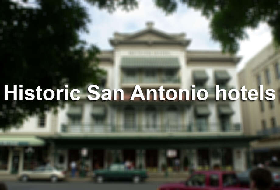Historic San Antonio hotels. Photo: BAHRAM MARK SOBHANI, Express-News File Photo / SAN ANTONIO EXPRESS-NEWS