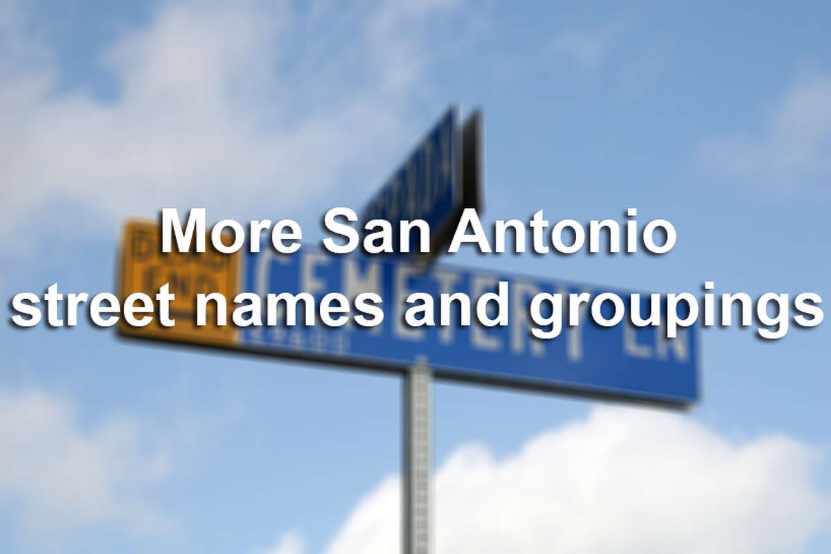 We got plenty of suggestions from you on Facebook and in the mySA comments, and here are 23 more of the most interesting names we collected. If we've missed your street or subdivision, please leave a comment below and let us know.Sources: Express-News research,