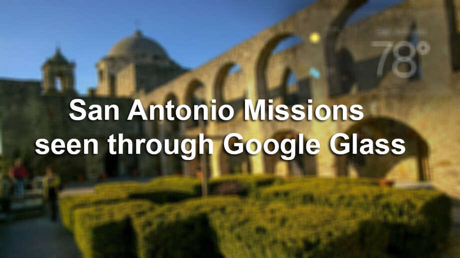 San Antonio Missions seen through Google Glass. Photo: Courtesy