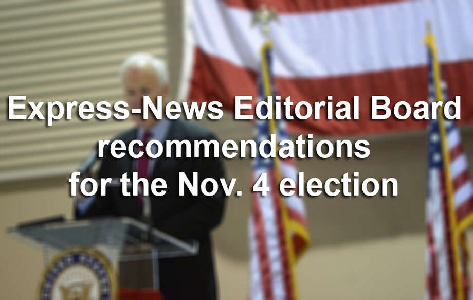 Here are the Express-News Editorial Board recommendations for the Nov. 4 general election.  We encourage all eligible voters to cast a ballot regardless of which candidates they support. Photo: San Antonio Express-News / San Antonio Express-News