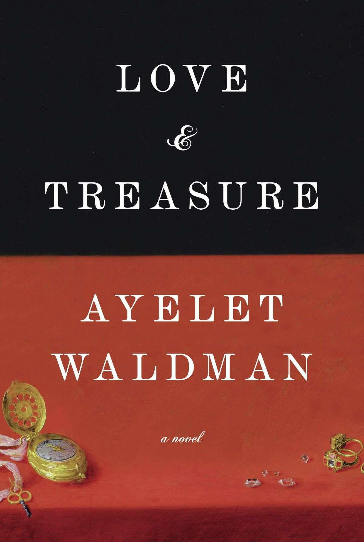 "Ayelet Waldman's ""Love and Treasure,"" was released earlier in 2014."