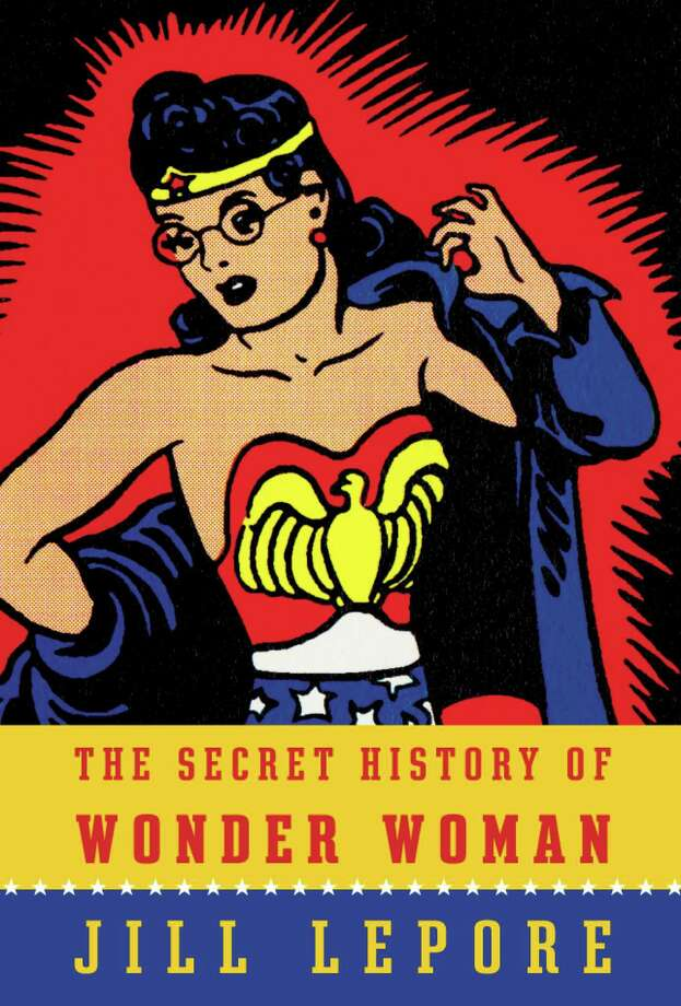 """The Secret History of Wonder Woman,"" by Jill Lepore Photo: Knopf / ONLINE_CHECK"