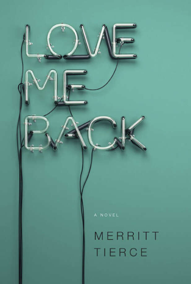 Love Me Back: A Novel   (9/16/14) By Merrite Tierce Photo: Nc /  Knopf Doubleday