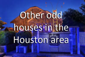 Click to see other strange homes in the Greater Houston area.