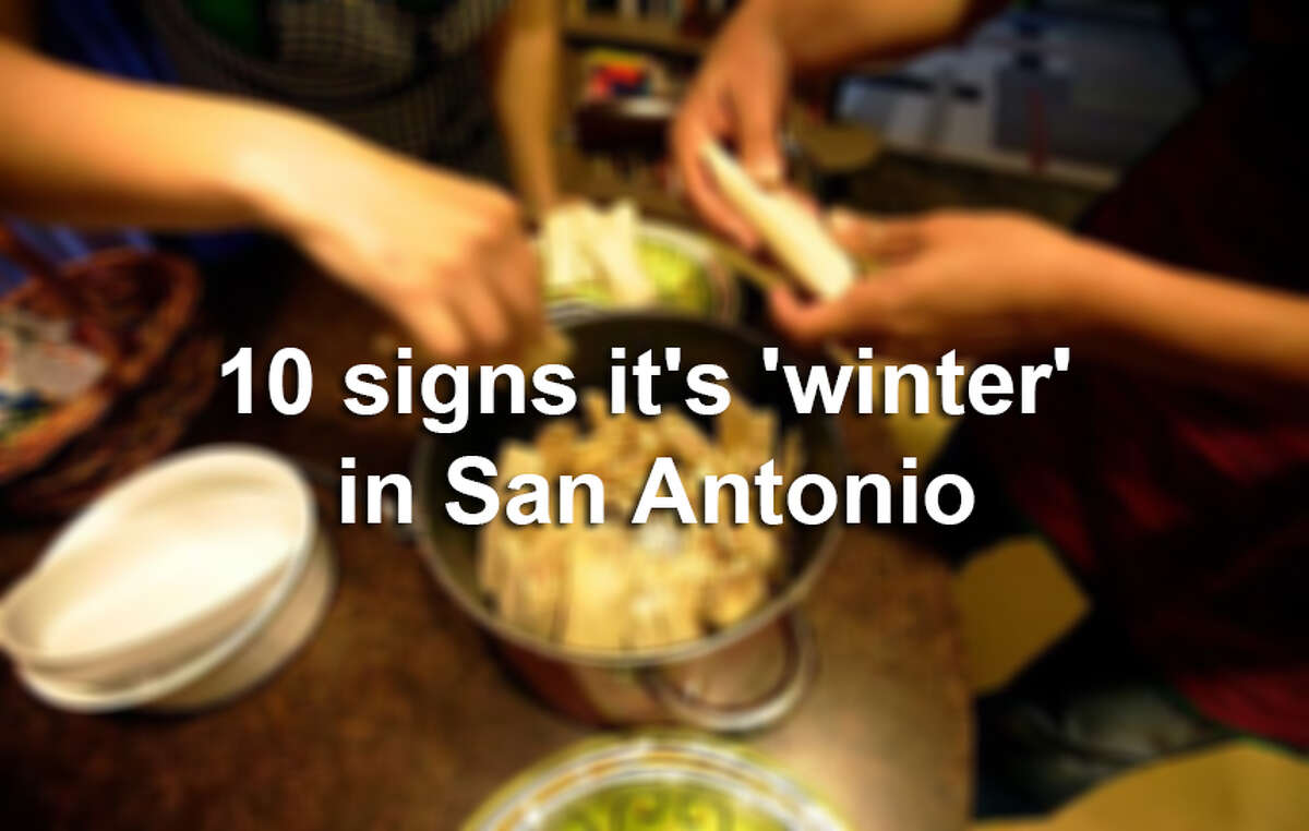 You know it's 'winter' in San Antonio when ...