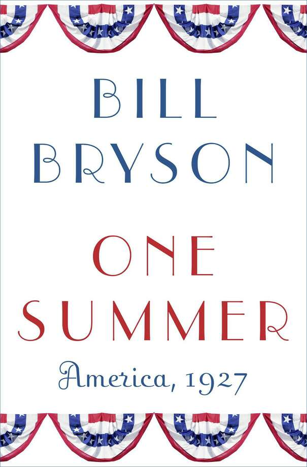 "Bill Bryson's âÄúOne Summer: America, 1927,âÄù by Bill Bryson, includes a look at the flight of Charles Lindbergh, what Carl White of Greenwich Library calls ""one of the greatest events of all time!"" Photo: Contributed Photo / Greenwich Time Contributed"