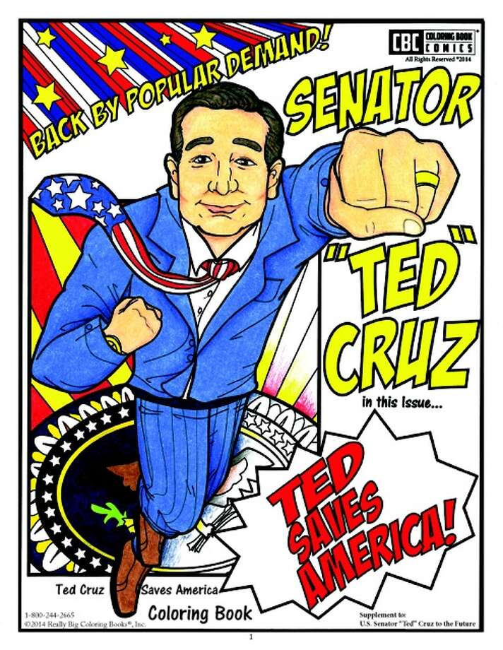 "A new coloring book depicts U.S. Sen. Ted Cruz, R-Texas, as a superhero riding on an eagle while carrying a rifle and wrangling with the ""hydra"" of Obamacare, illegal immigration and high taxes before strolling onto the White House lawn.  ""Ted Cruz Saves America"" is an eight page supplement to the best-selling ""Ted Cruz to the Future,"" published last year by Really Big Coloring Books, Inc., released on Veterans' Day to correspond with Second Amendment rights, although Cruz has never served, according to a news release. Photo: Really Big Coloring Books, Inc."