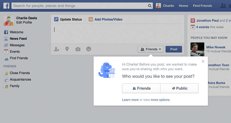 "An undated handout screen grab of a privacy notification reminder alerting a user before they make a post on Facebook. The social network site announced on May 22, 2014, it will change how it treats new users by initially setting their posts to be seen only by friends and explain to them that adjusting the setting to ""public"" means that anyone on the Internet can see their photos and messages. (Handout The New York Times) -- NO SALES; FOR EDITORIAL USE ONLY WITH STORY SLUGGED FACEBOOK PRIVACY BY  VINDU GOEL. ALL OTHER USE PROHIBITED. -- Photo: HANDOUT / New York Times / HANDOUT"