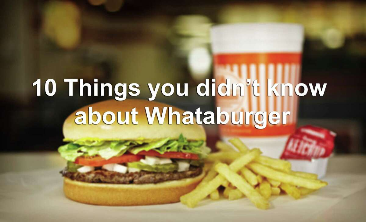 In celebration of the iconic Texas restaurant chain, here are 10 things you probably didn't know about Whataburger.