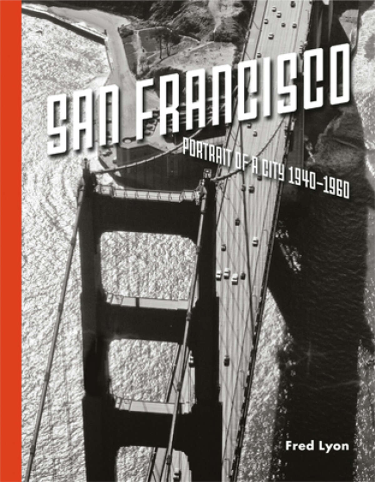 """See the many facets of San Francisco in the black and white photography of Fred Lyon in """"San Francisco: Portrait of a City: 1940-1960."""""""