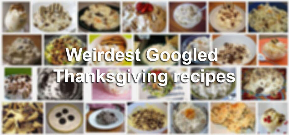 The New York Timesrecently asked Google researchers to analyze searches during the week of Thanksgiving over the past 10 years to find the most distinct dishes in every state. Click through the slideshow for some of the weirdest Thanksgiving dishes in the country.  Photo: Google Images Screenshot