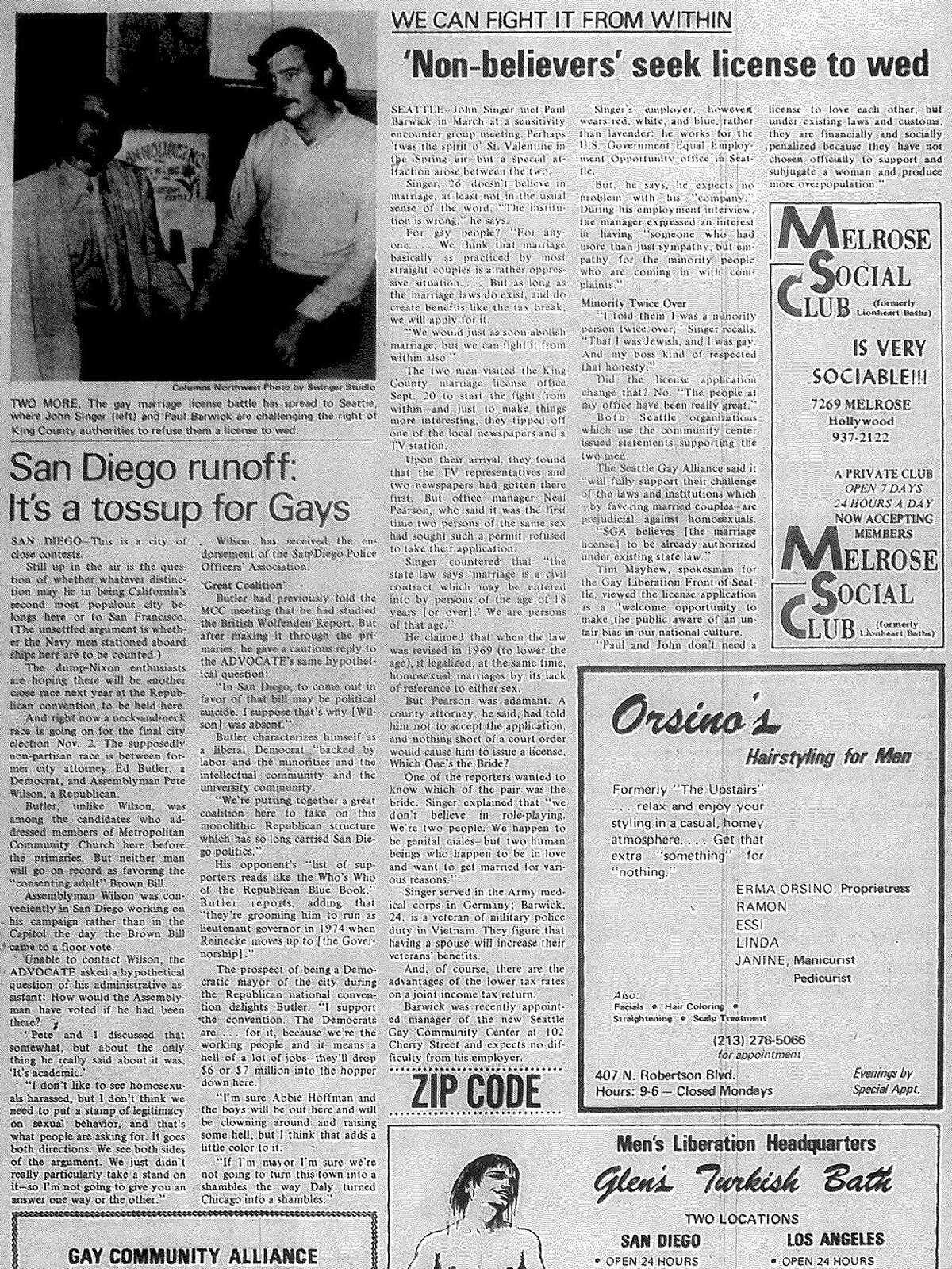 Denied in Washington - September 1971 In another early 1970s case, Washington residents John Singer and Paul Barwick were denied a marriage license there in September 1971. Both men were outspoken in their opposition to the institution of marriage at large, but said they should nonetheless be allowed to marry like any other two people.