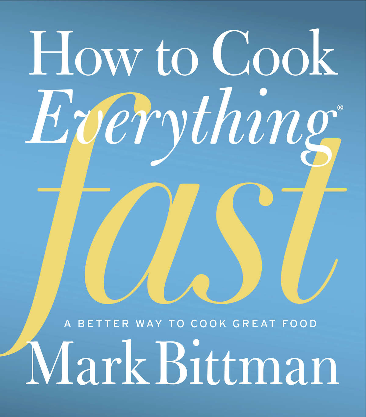"""""""How to Cook Everything Fast"""" by Mark Bittman (Courtesy photo)"""