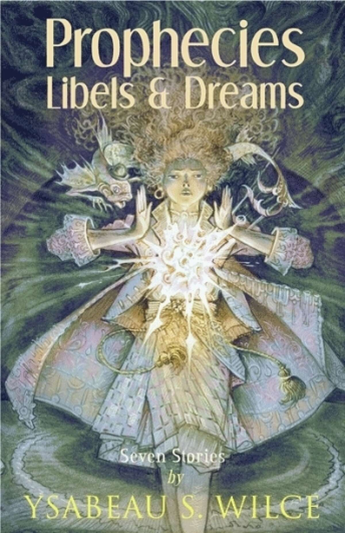 """""""Prophecies, Libels & Dreams: Stories of Califa,"""" by Ysabeau S. Wilce"""
