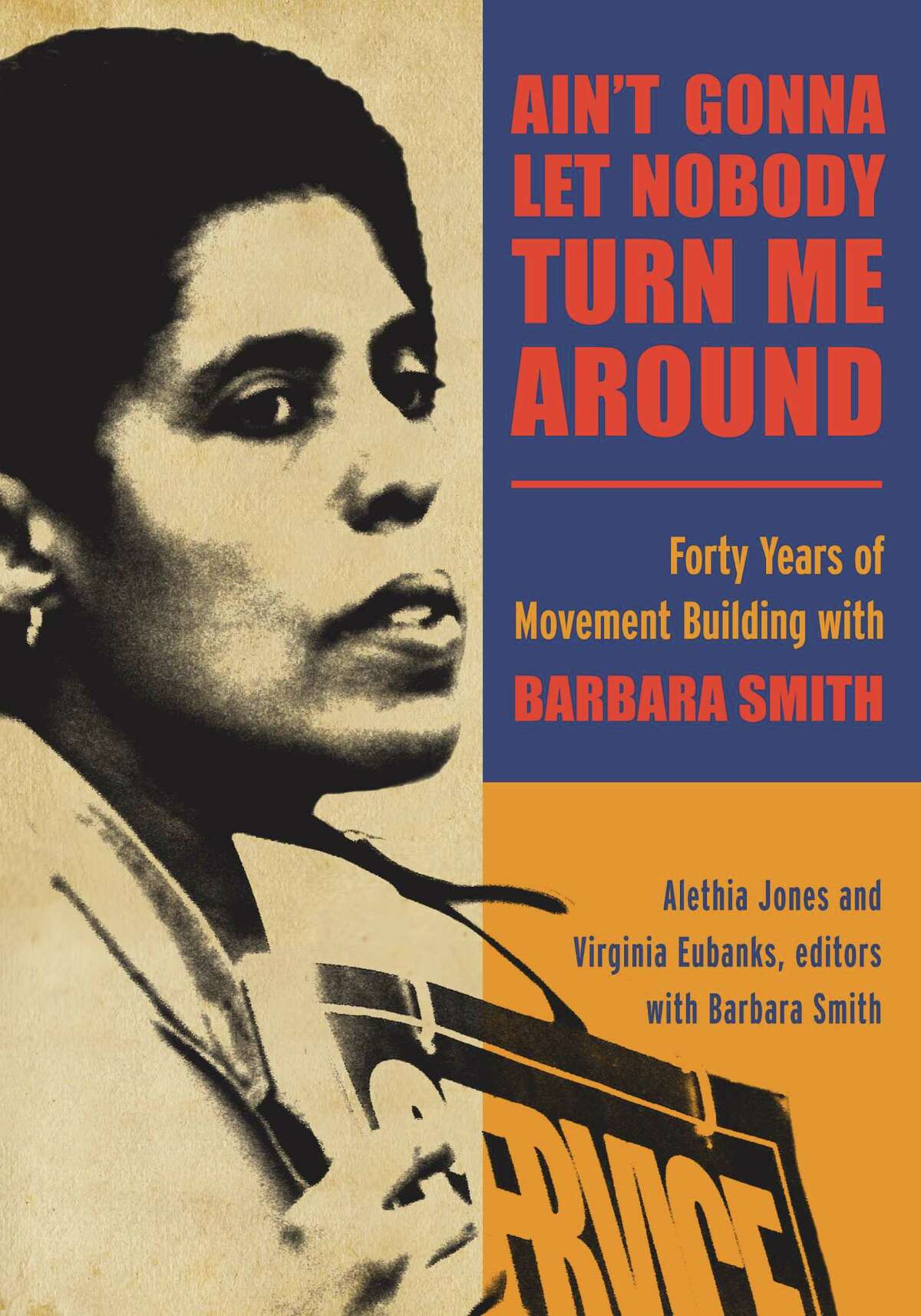 """""""Ain't Gonna Let Nobody Turn Me Around: Forty Years of Movement Building with Barbara Smith"""" by Alethia Jones and Virginia Eubanks, editors, with Barbara Smith (Courtesy of the authors)"""
