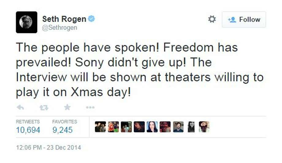 """Upon the news of Sony Pictures Entertainment's decision Dec. 23, 2014, to screen """"The Interview"""" on Christmas Day, actor Seth Rogen, who stars in the film opposite James Franco, tweeted, """"Seth Rogen, who stars in the film opposite James Franco, tweeted, """"The people have spoken! Freedom has prevailed! Sony didn't give up! The Interview will be shown at theaters willing to play it on Xmas day!"""""""