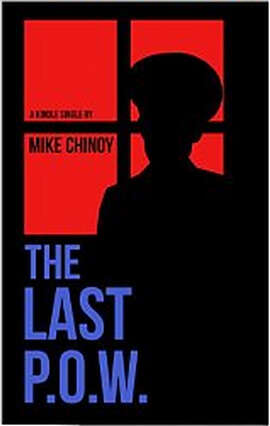 """""""The Last P.O.W.,"""" by Mike Chinoy"""