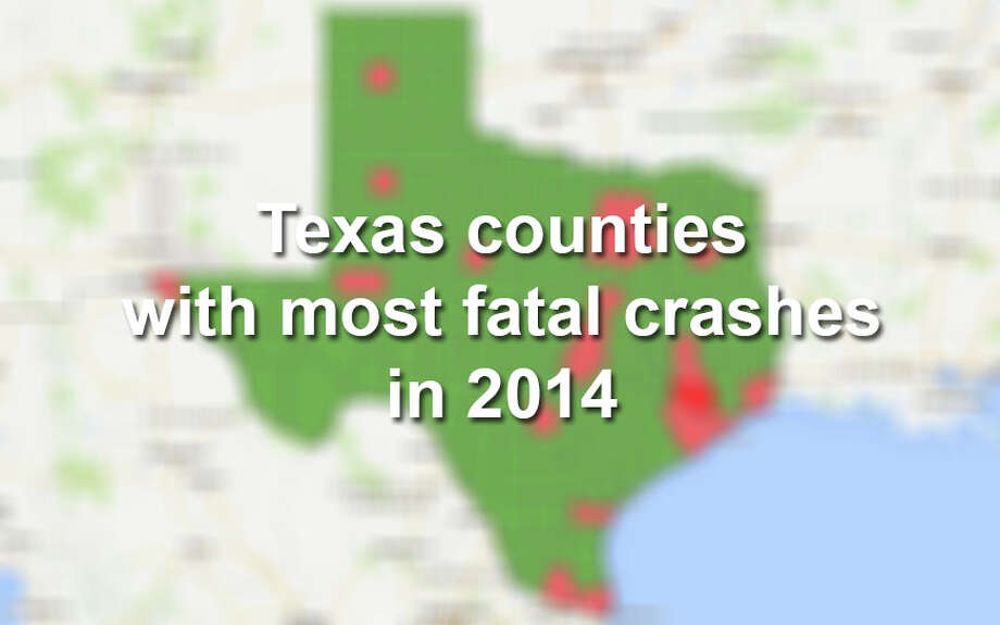 Here are 30 Texas counties with the highest number of fatalities in motor vehicle crashes in 2014.Click through to see which counties had the most deaths on roadways. Photo: Photo By Tyler White