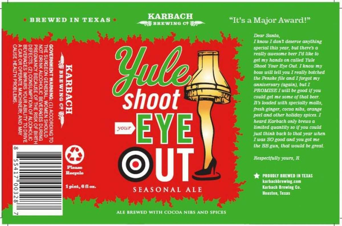 Yule Shoot Your Eye Out is brewed and bottled in Houston.