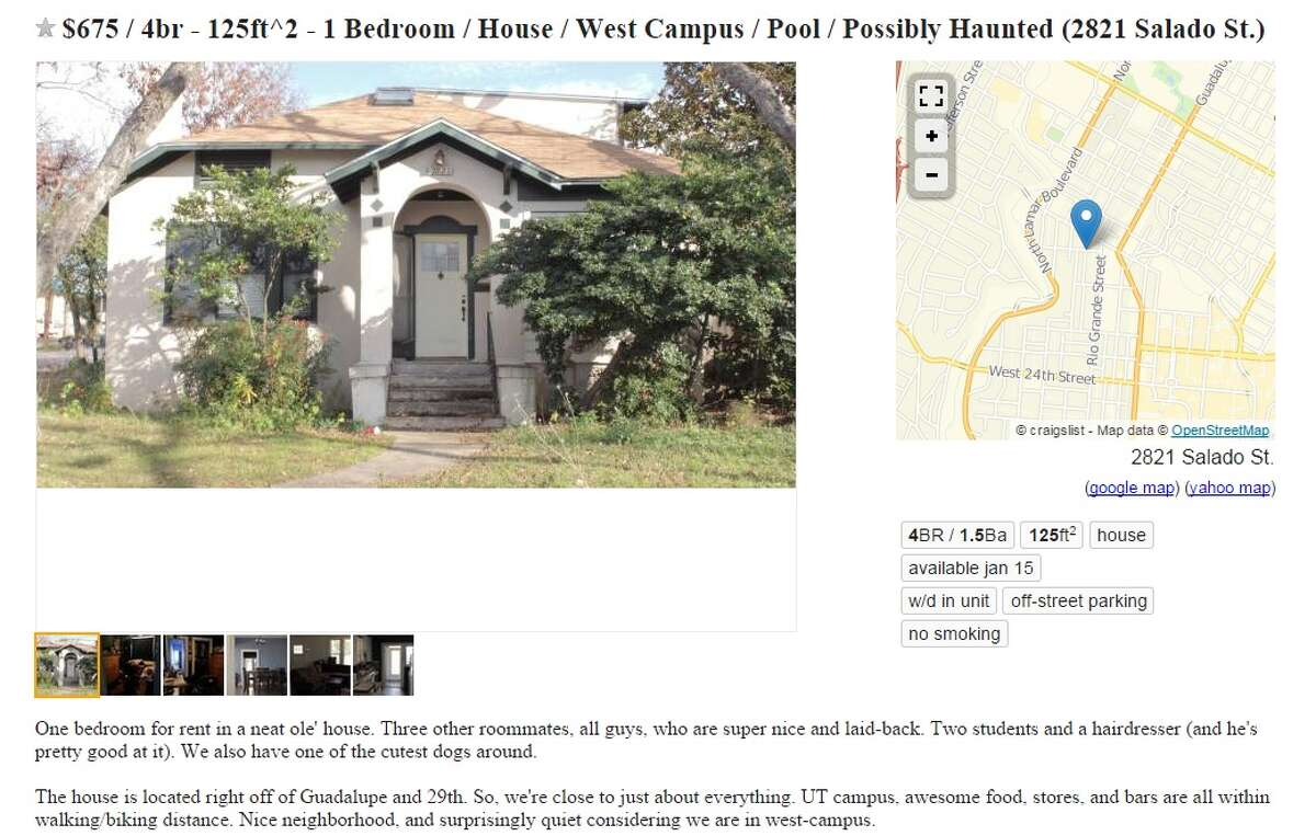 The house haunted by frat boys An Austin house was listed for sale in late December at $675 for one of the four bedrooms in this former frat house. It's said to be haunted by the ghosts of a fraternity that once claimed it as home. From the listing: