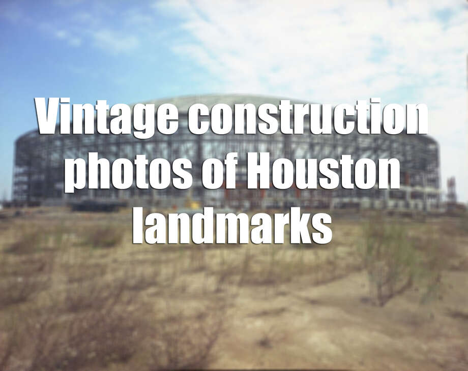 See Houston's favorite places and busiest byways when they were still under construction. Photo: Houston Chronicle / Houston Chronicle