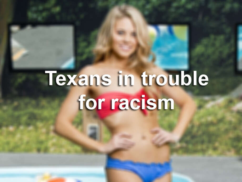 See which Texans who have gotten in trouble for racist remarks and behavior. Photo: File