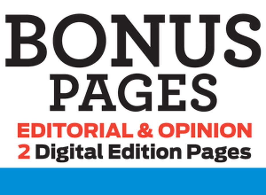 E-edition digital bonus pages for print promo  Editorial & Opinion Photo: File Art / Connecticut Post Contributed
