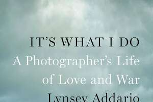 """""""It's What I Do: A Photographer's Life of Love and War,"""" by Lynsey Addario"""