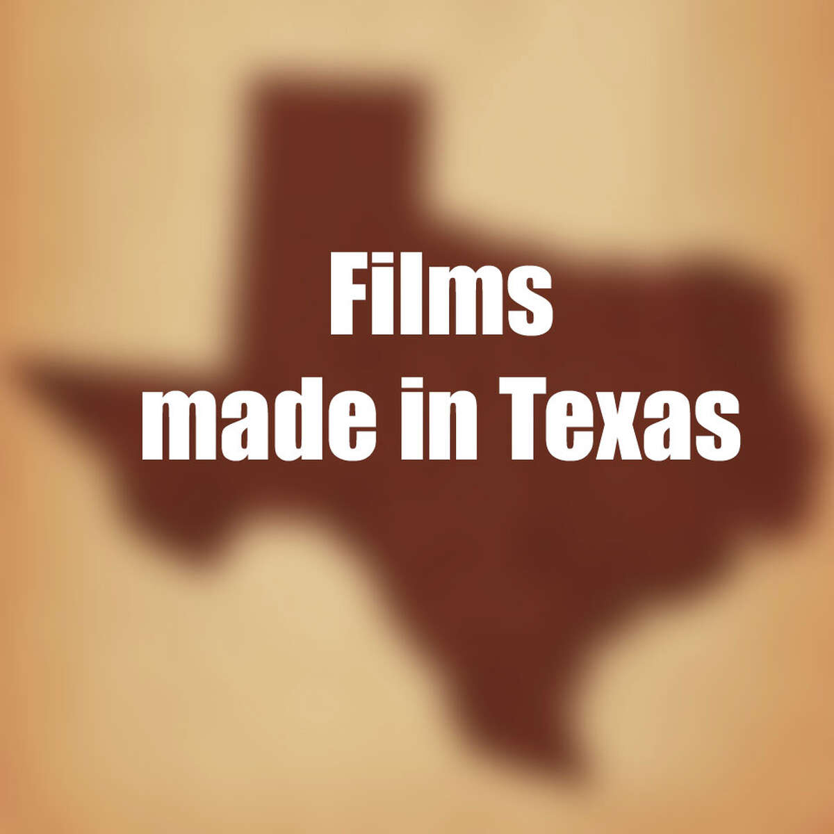 Check out these films made right here in the Lone Star State ...